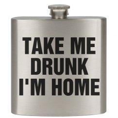 Take Me Drunk Home