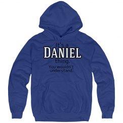 Its a Daniel thing