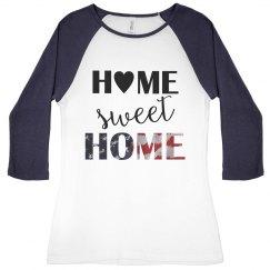 Home Sweet Home W Raglan