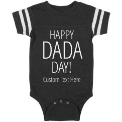 Happy DaDa Day Custom Text Onesie
