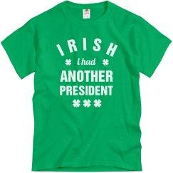 Funny Irish I Had Another President