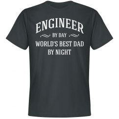 Enginneer by dad world's best dad by night