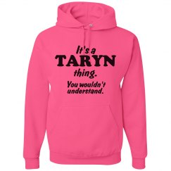 It's a Taryn thing