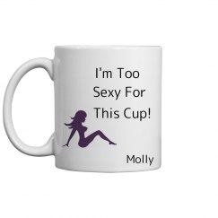 Too Sexy Mug