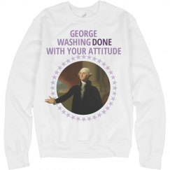 Washingdone With Your Attitude