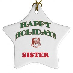 Happy Holidays Sister