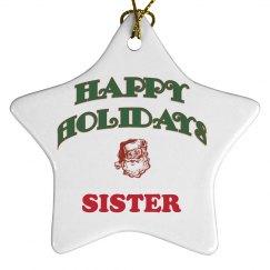 Happy Holidays Sister