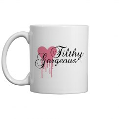Filthy Gorgeous Mug