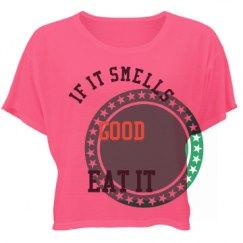 Smells Good Eat It Funny T-Shirt