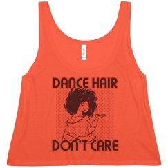 Dance hair Don't Care Tank
