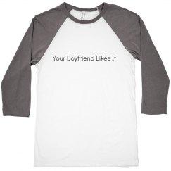 Your Boyfriend Likes It