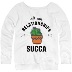 All My Relationships Succa