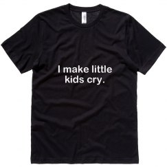 I Make Little Kids Cry