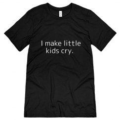 I Make Little Kids Cry