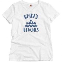 Bride's Beaches Bridesmaid's Tee