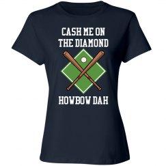 Cash Me On The Diamond Howbow Dah