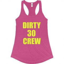Dirty 30 Racer Back Tank