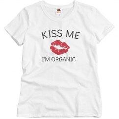 Kiss me I'm Organic