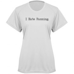 """I Hate Running"" Sports Wear Shirt"