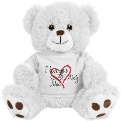 """I LOVE YOU SO BEARY MUCH"" BEAR"