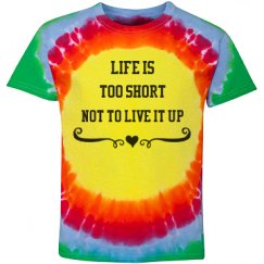 life is too short not to live it up t-shirt