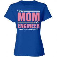 I am a mom and a engineer what's your superpower