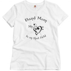 Band Mom - My Heart Is On That Field