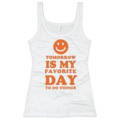 Tomorrow Is My Fav Day