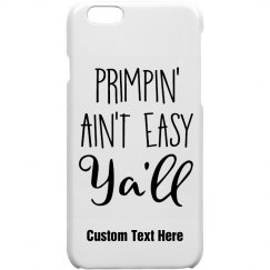 Primpin' Ain't Easy Phone Case