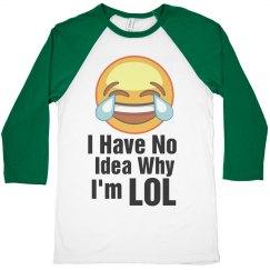 Emoji Laughing Funny LOL Quote Shirt
