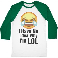 Emoji Laughing Funny LOL Quote Shirt