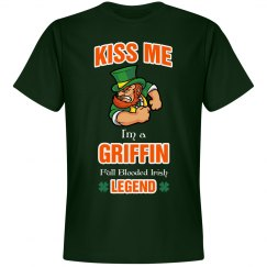 Kiss me I'm a Griffin  full blooded Irish Legend