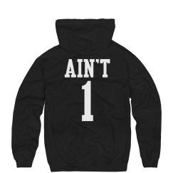 Ain't One Hoodie