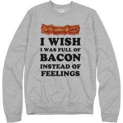 Bacon Not Feelings
