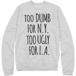 Too Dumb Too Ugly LA