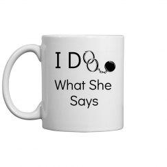 I do what she says mug