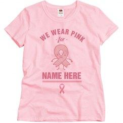 Cute We Wear Pink For Custom Name
