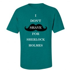 I don't shave for S. H.
