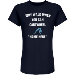 Why walk, cartwheel
