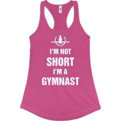 I'm Not Short Just A Gymnast Humor