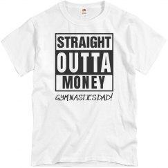 Gymnastics Dad Straight Outta Money