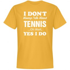 I don't always talk about Tennis