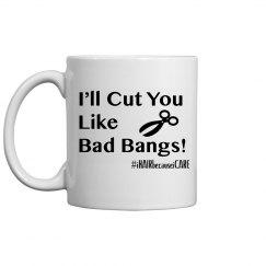 I'll Cut You Like Mug
