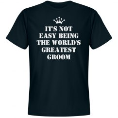 It's not easy being the world's great groom shirt