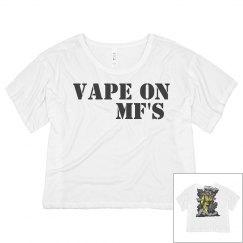 Vape On MFS Fireman Flowy Shirt