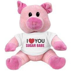 I love you Sugar Babe!
