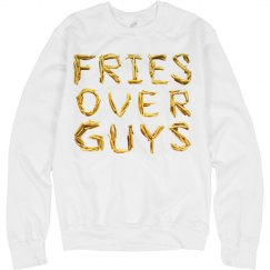 Always Fries Over Guys