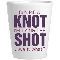 Buy Me a Knot, No, Shot
