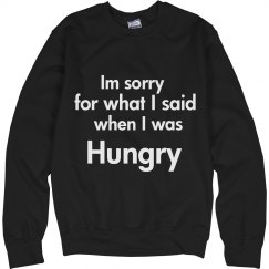 When I was hungry Sweatshirt