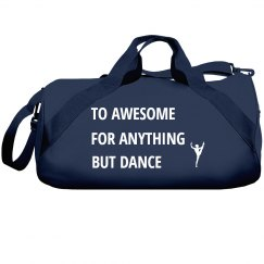 To awesome for anything but dance